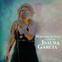 Isaura Garcia - Martinho da Vila na Voz de Isaura Garcia (1969)