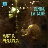 Martha Mendonça - Dentro da Noite (1971)