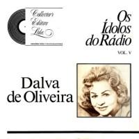 Dalva de Oliveira - Série os Ídolos do Rádio vol. V (1987)