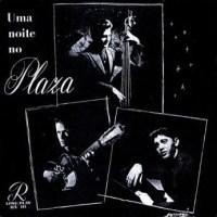 Trio Plaza - Uma Noite no Plaza (1955)