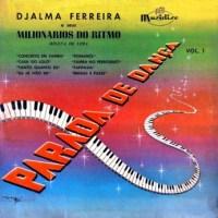 Djalma Ferreira e Milionarios do Ritmo - Parada de Danca Nr. 1 (1953)