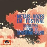 Orquestra e Coral de Severino Filho - Metais e Vozes Em Festival (1963)