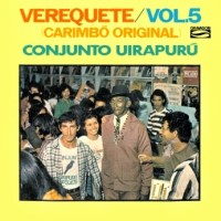 Verequete E Conjunto Uirapuru - Carimbo Original Vol. 5