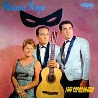 Trio Copacabana - Mascara Negra (1968)