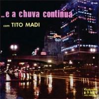 Tito Madi - ... E A Chuva Continua (1959)