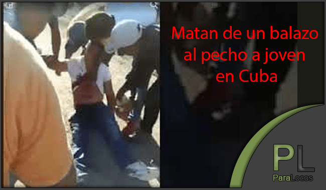 GRAFICO: Matan de un tiro en el pecho a joven en Cuba