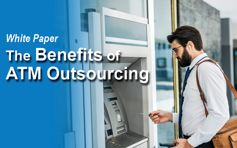 Free White Paper: The Benefits of ATM Outsourcing