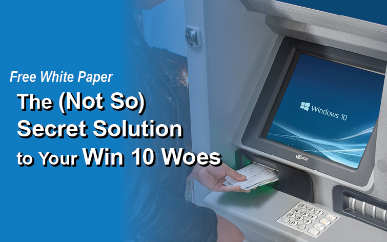 Free White Paper: The 'Not So Secret' to Your Windows 10 Woes