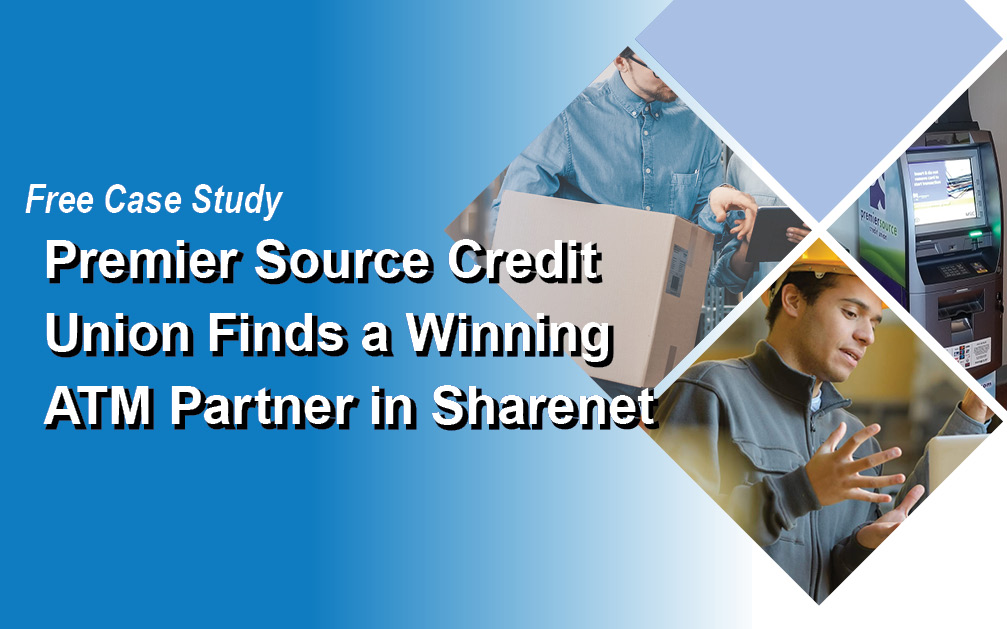 Case Study: Premier Source Credit Union Finds a Winning ATM Partner in Sharenet