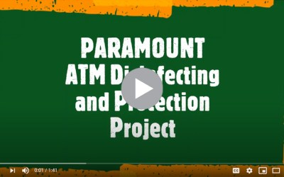 How Paramount is Using New Antimicrobial Products to Protect its Fleet of ATMs Against Bacteria and Viruses (Video)