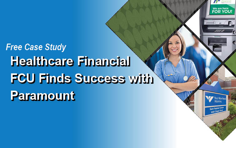 Case Study: Healthcare Financial FCU Finds Success with Paramount