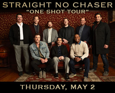 """Straight No Chaser """"One Shot Tour"""" Thursday, May 2 @ 8PM"""