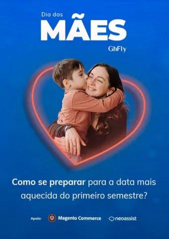 GhFly lança e-book gratuito com conteúdo especial para o Dias das Mães