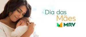 MRV dá descontos para mães e filhos realizarem o sonho da casa própria