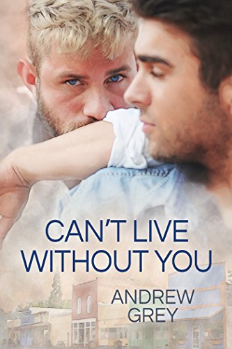 Review: Can't Live Without You – Andrew Grey