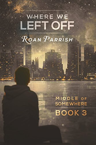 Review: Where We Left Off – Roan Parrish