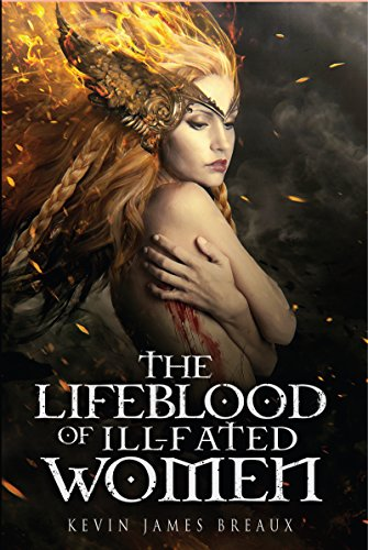 Review: The Lifeblood of Ill-fated Women – Kevin James Breaux