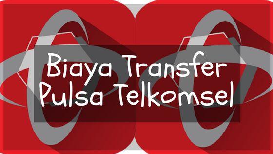 Biaya Transfer Pulsa Telkomsel