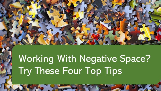 working with negative space? try these four top tips