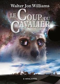 Le Coup du Cavalier, de Walter Jon Williams