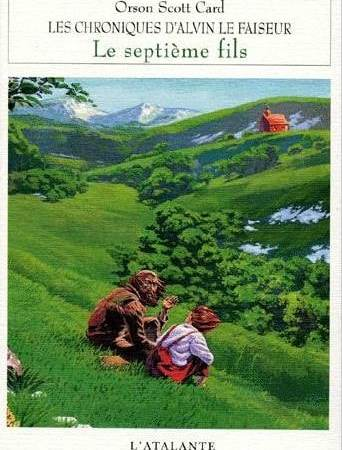 Chroniques d'Alvin le Faiseur : Le Septième Fils, Orson Scott Card