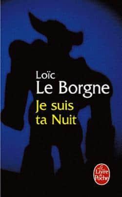 Je suis ta nuit, Loic Le Borgne
