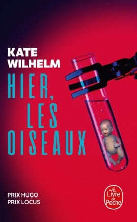 Hier, les oiseaux, Kate Wilhelm