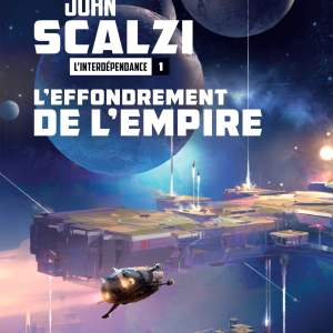 L'effondrement de l'empire, L'interdépendance tome 1, John Scalzi