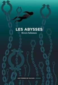 Les Abysses de Rivers Solomon