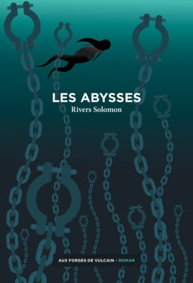 Les abysses, Rivers Solomon