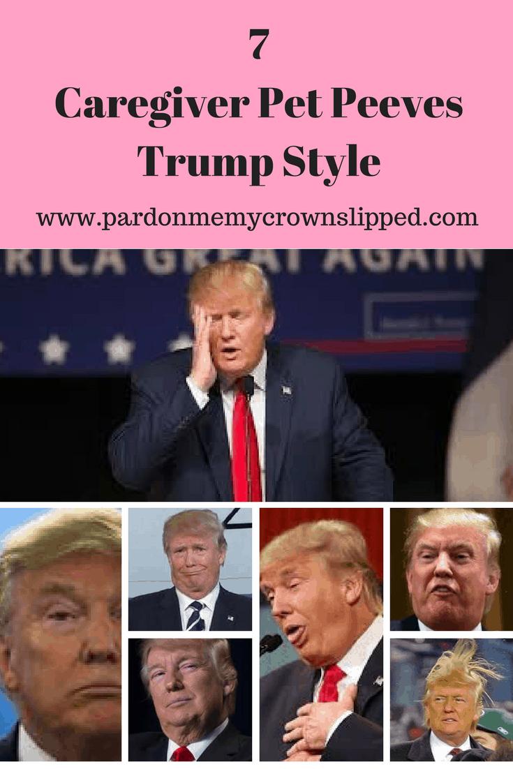 trump memes dementia caregiver Pet Peeves Trump Style