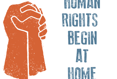 HUMAN RIGHTS BEGIN AT HOME