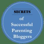 secrets of successful parenting bloggers