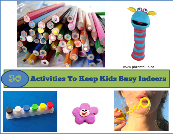 50 Activities To Keep Kids Busy Indoors