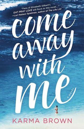 Come Away With Me - Karma Brown