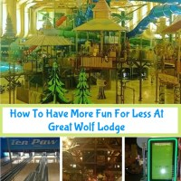How To Have More Fun For Less At Great Wolf Lodge
