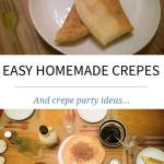 Easy Homemade Crepes and Crepe Party Ideas