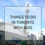 Things to Do in Toronto for the Long Weekend