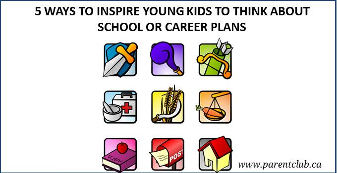 5 Ways to inspire young kids to think about school or career plans