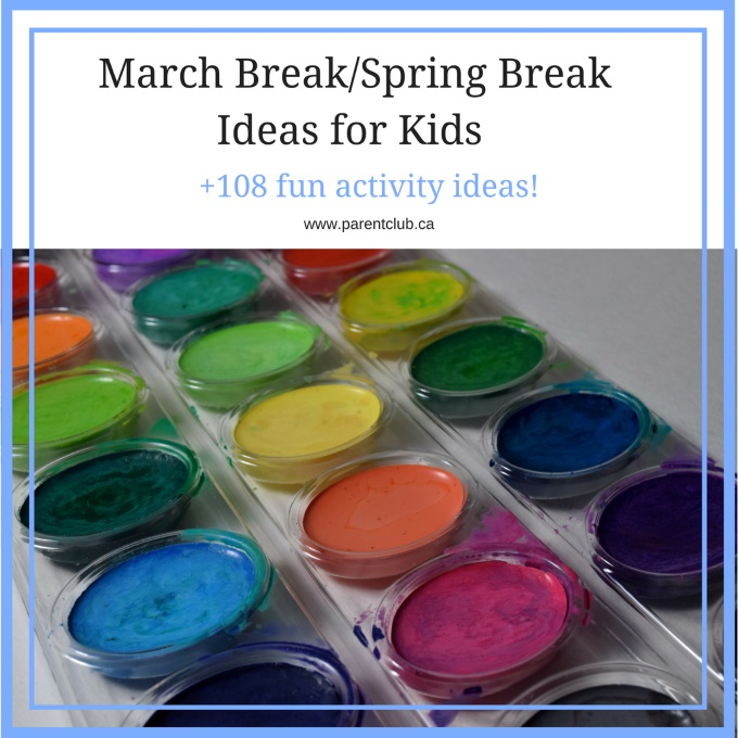 March Break Spring Break Ideas For Kids