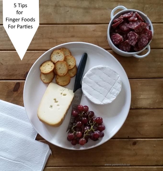 5 tips for finger foods for parties via www.parentclub.ca