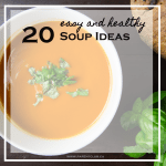 20 Easy and Healthy Soup Ideas
