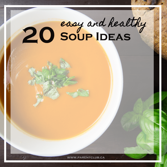 20 easy and healthy Soup Ideas via www.parentclub.ca