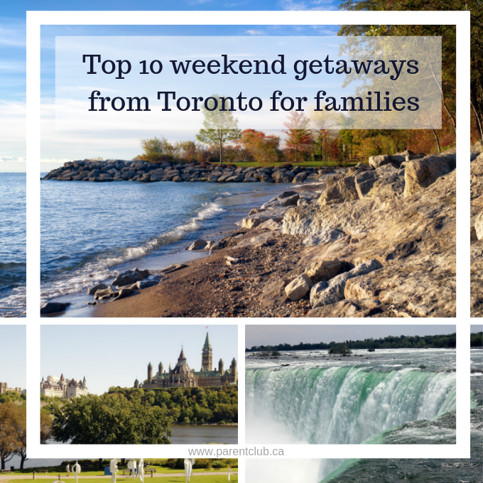 Top 10 weekend getaways from Toronto for families via www.parentclub.ca