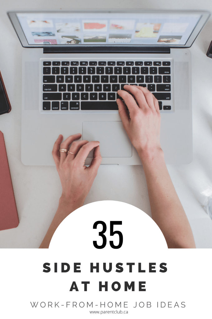 35 side hustles at home work from job ideas via www.parentclub.ca