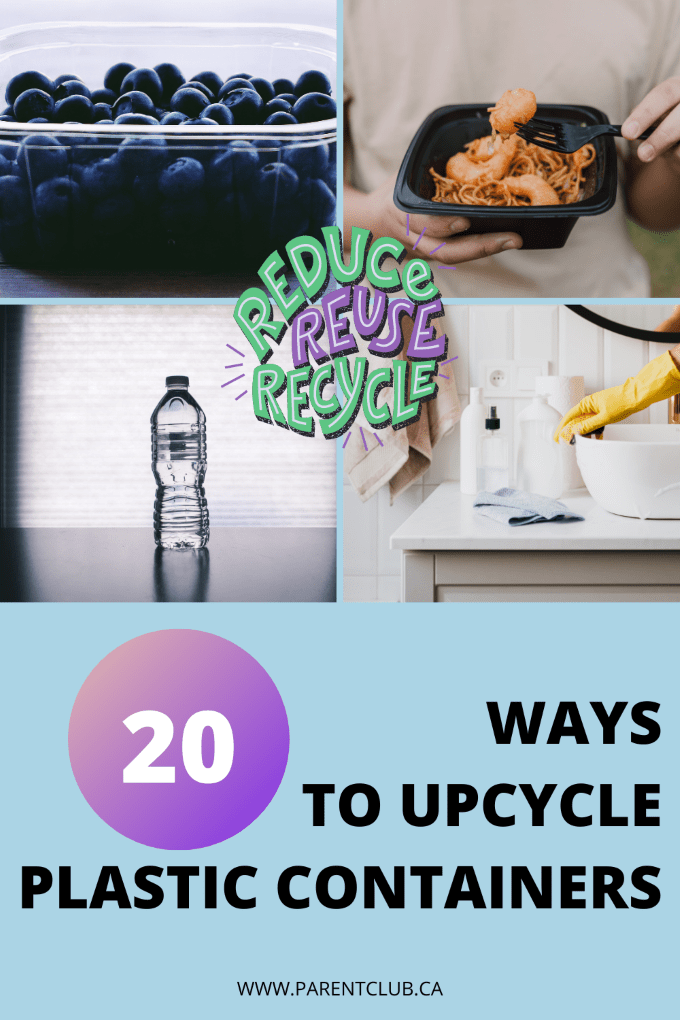 WAYS TO UPCYCLE PLASTIC CONTAINERS via www.parentclub.ca, reduce recycle reuse, diy