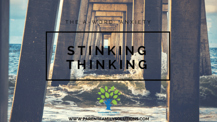 Stinking Thinking Blog Cover www.parentfamilysolutions.com