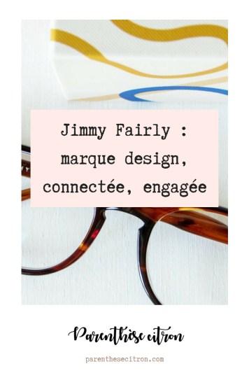 Jimmy Fairly une marque design, connectée et engagée