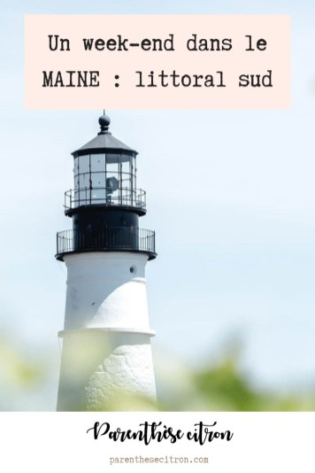 Un week-end dans le Maine : littoral sud | Parenthèse Citron