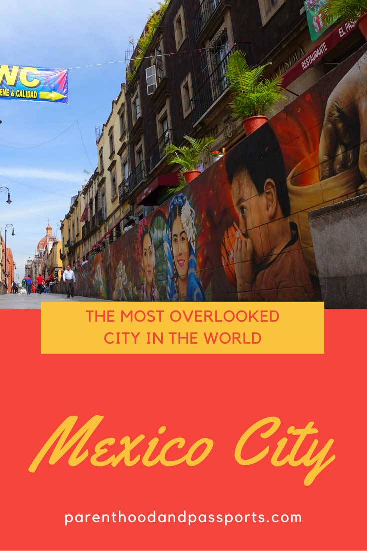 Parenthood and Passports - What to do in Mexico City